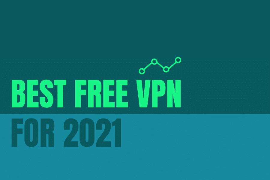 Best Free VPN for 2021