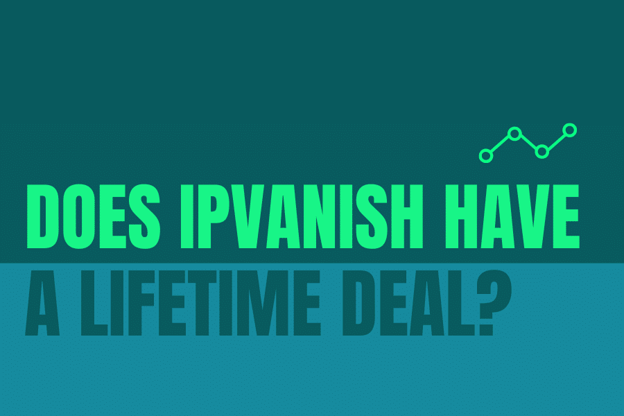 Does IPVanish have a lifetime deal?