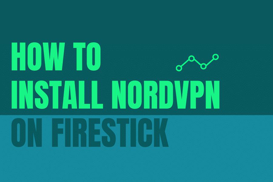 How to install NordVPN on Amazon Firestick