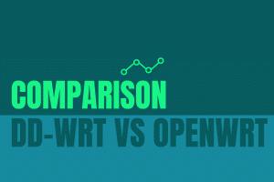 DD-WRT versus OpenWRT