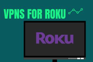 Best VPNs for Roku