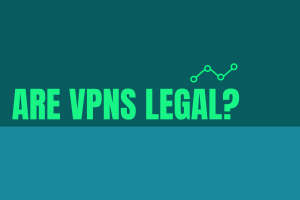 Are VPNs Legal?