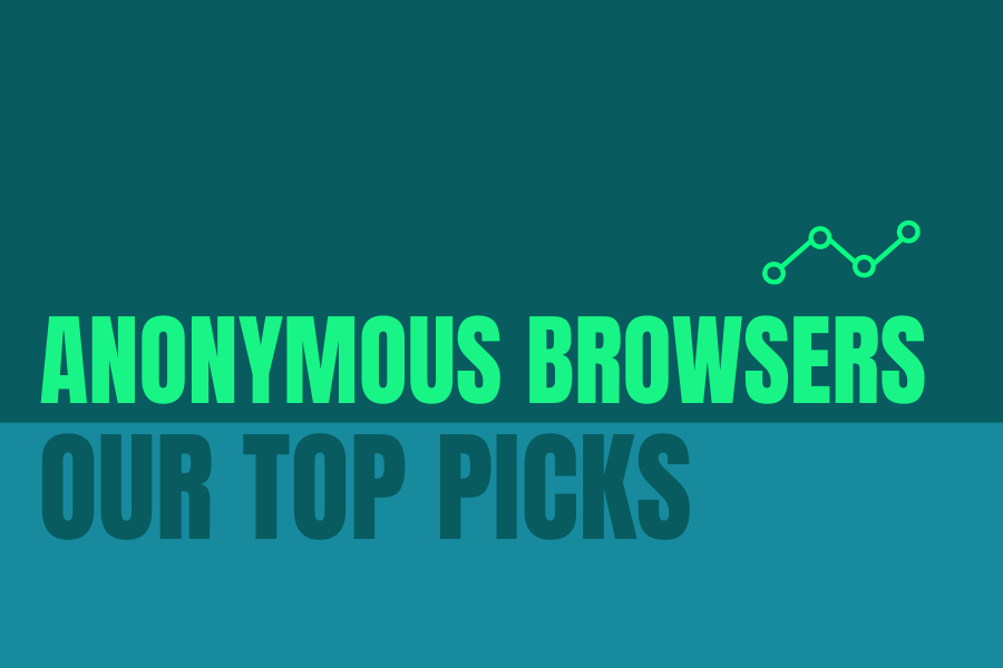Best Anonymous Browsers